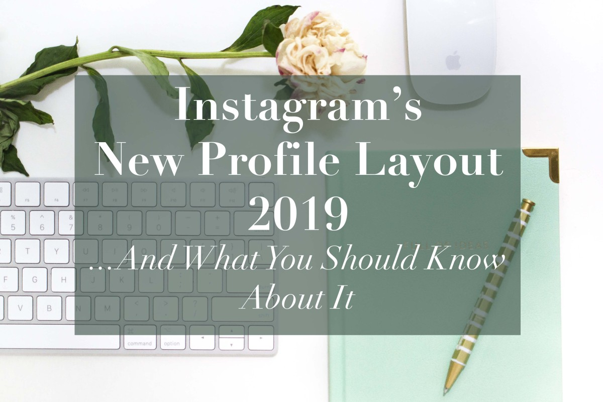 Instagram's New Profile Layout 2019: What You Should Know